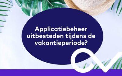 Applicatiebeheer uitbesteden tijdens de vakantieperiode?